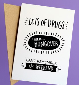 Lots of Drugs - Feeling Hungover - Can't Remember the Weekend